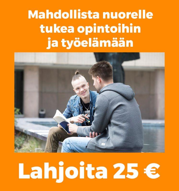 Mahdollista nuorelle tukea opintoihin ja työelämään. Lahjoita 25 €.